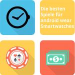 Special: Die besten Spiele für android wear Smartwatches