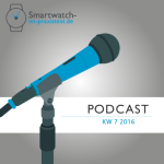 smartwatch-im-praxistest.de Podcast KW 7 2016