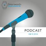 smartwatch-im-praxistest.de Podcast KW 9 2016