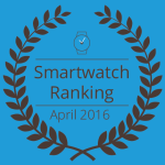 Smartwatch Ranking April 2016: Die beste Smartwatch ist…