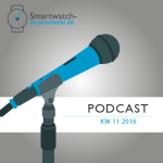 smartwatch-im-praxistest.de Podcast KW 11 2016
