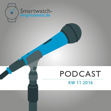smartwatch-im-praxistest.de Podcast KW 11 2016