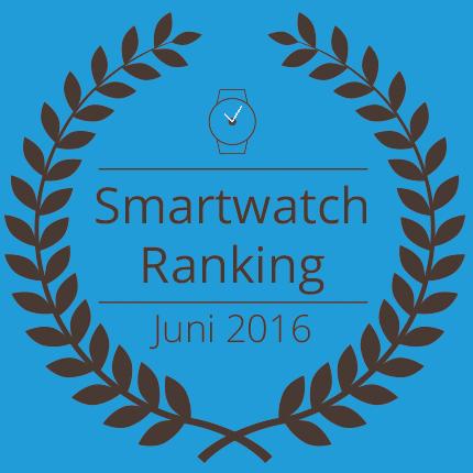 Smartwatch Ranking Juni 2016: Neue Nummer 1