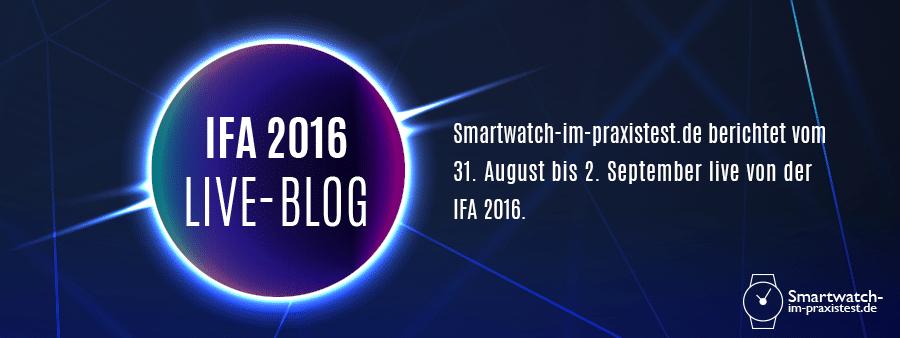 IFA 2016 Live-Blog smartwatch-im-praxistest.de