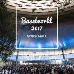 Smartwatches Baselworld 2017: Die große Vorschau